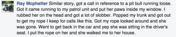 Another officer shared a similar story he had with a Pit Bull encounter: